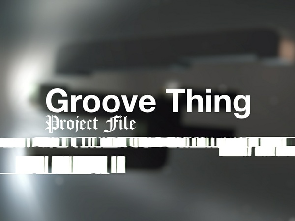 Groove Thing Project File (Includes Clips + Cinematics)