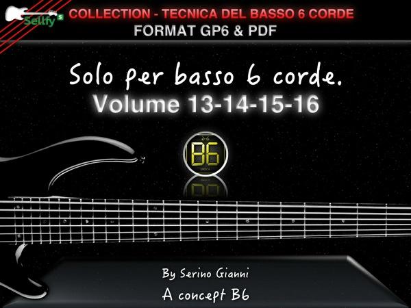 COLLECTION - TECNICA DEL BASSO A 6 CORDE - VOL 13,14,15,16 CONTROLLO  - FORMAT GP6 & PDF