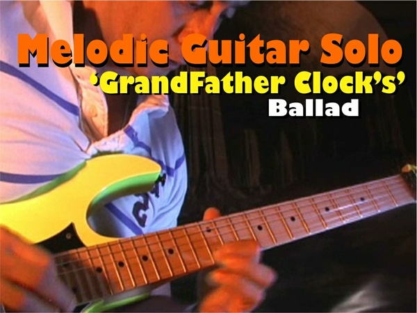 "MELODIC GUITAR ROCK SOLO ""MY GRANDFATHER'S CLOCK"