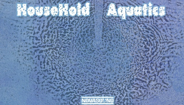 HouseHold Aquatics - Water Sound FX - App Assets - Nova Sound
