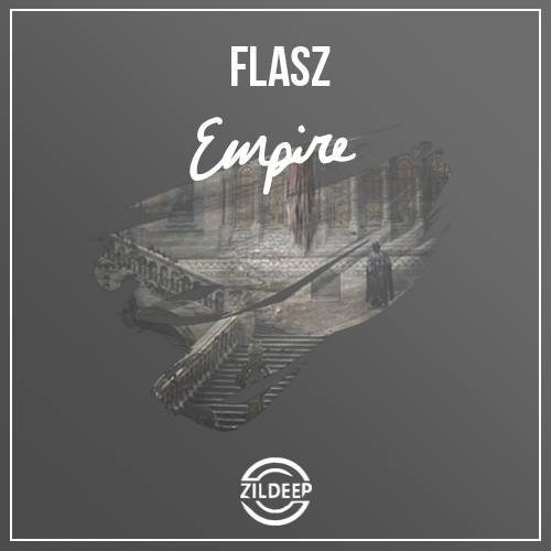 Flasz - Empire [Out Now]