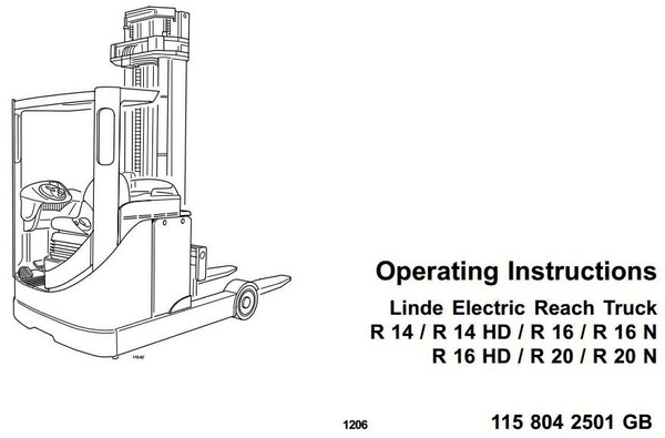 Linde Electric Reach Truck Type 115: R14, R14HD, R16, R16HD, R16N, R20, R20N Operating Instructions