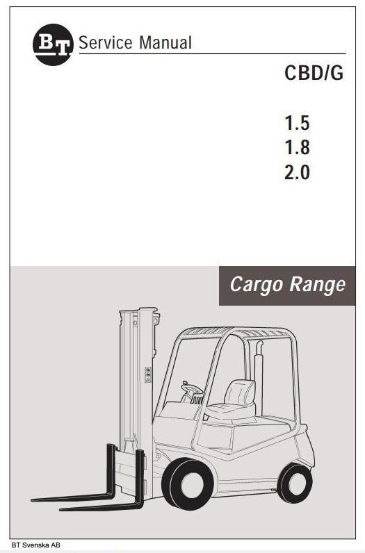 BT Cargo Range Forklift Truck CBD 1.5, CBD 1.8, CBD 2.0, CBG 1.5, CBG 1.8, CBG 2.0 Service Manual
