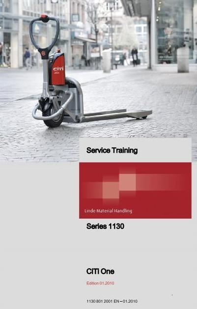 Linde Pallet Truck Type 1130: Citi One Service Training (Workshop) Manual