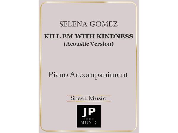 Kill Em With Kindness - Piano Accompaniment