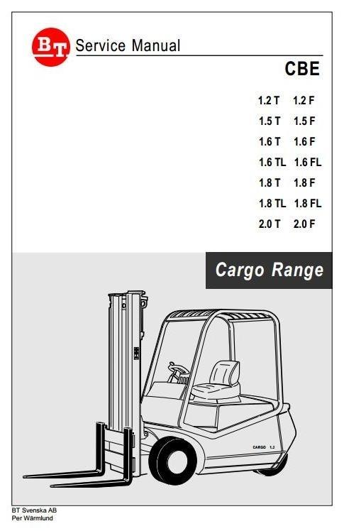 BT Truck CBE 1.2T, 1.5T, 1.6T, 1.8T, 2.0T, 1.2F, 1.5F, 1.6F, 1.6FL, 1.8F, 2.0F Service Manual
