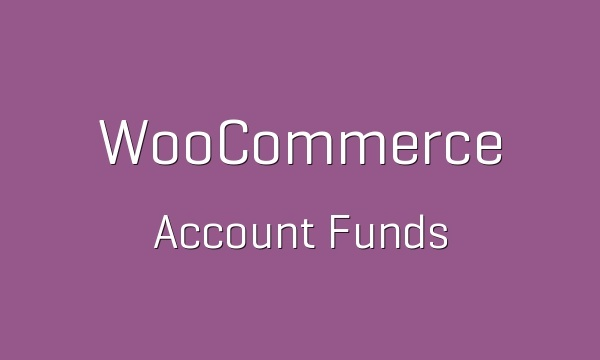 WooCommerce Account Funds 2.1.9 Extension