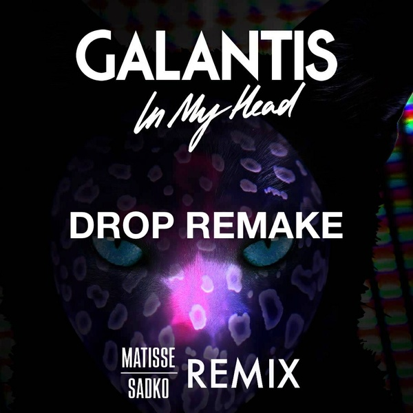 Galantis - In My Head (Matisse & Sadko Remix) [Drop Remake]