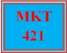 MKT 421 Week 5 Team Evaluation (only week 5)