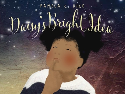 Daisy's Bright Idea — Written and Illustrated by Pamela C. Rice