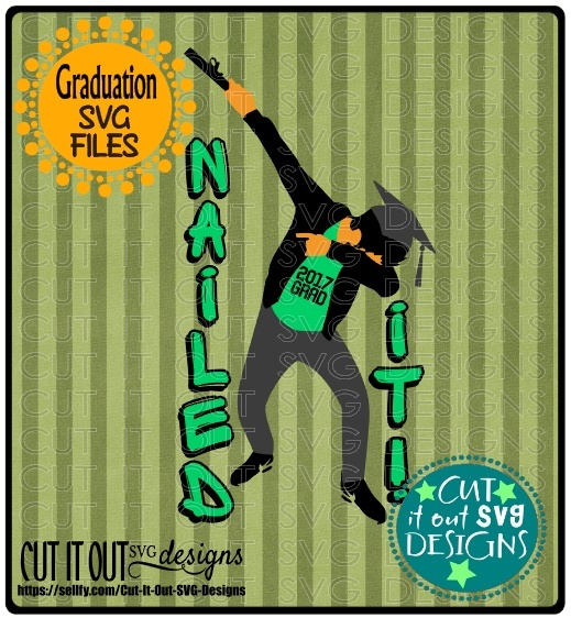 Nailed it! 2017 Graduation SVG layered Cutting File Diploma Cap for vinyl, htv, scrapbooking