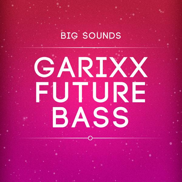 Big Sounds Garixx Future Bass