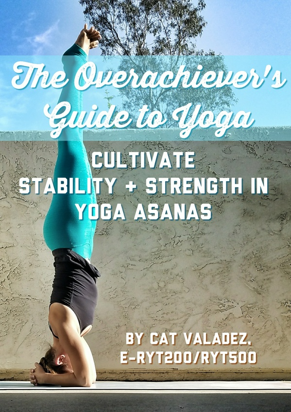 The Overachiever's Guide to Yoga - Full Version
