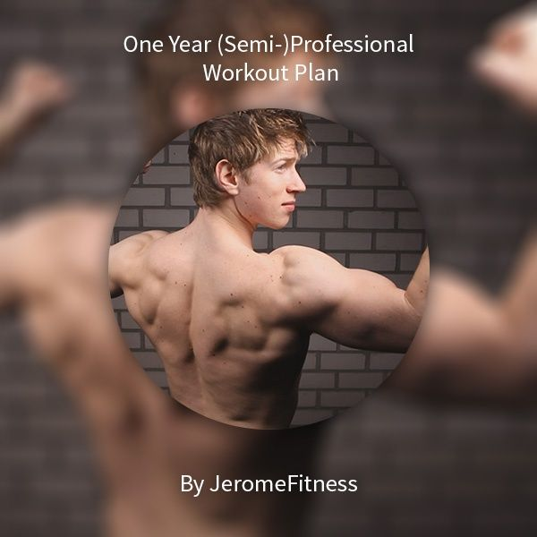 Full Semi-Professional & Professional Workout Plan: One Year Training Program For Advanced Athletes