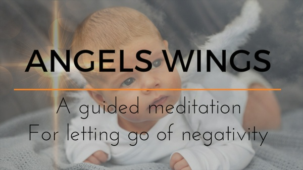 ANGELS WINGS- A GUIDED MEDITATION for letting go of negativity & for sleep