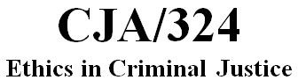 CJA 324 Week 2 Individual - Ethical Dilemma Worksheet Law Enforcement