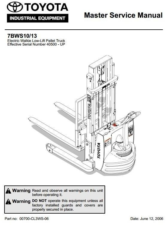 Toyota Electric Walkie Low-Lift Pallet Truck: 7BWS10, 7BWS13 SN: 40500 - UP Workshop Service Manual