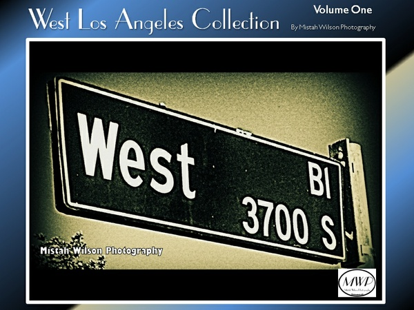 West Los Angeles Collection Volume One by Mistah Wilson Photography