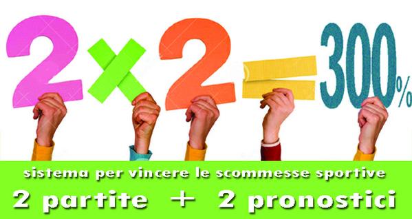 2 X 2 =+300% la scommessa che moltiplica la vincita