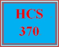 HCS 370 Week 1 Faculty Approval, Week Two Assignment