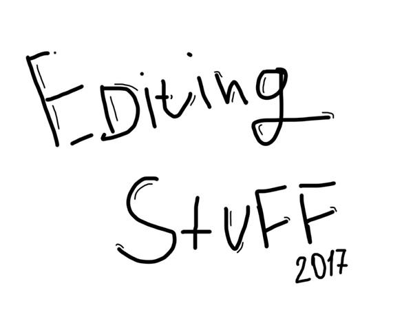 EDITING STUFF