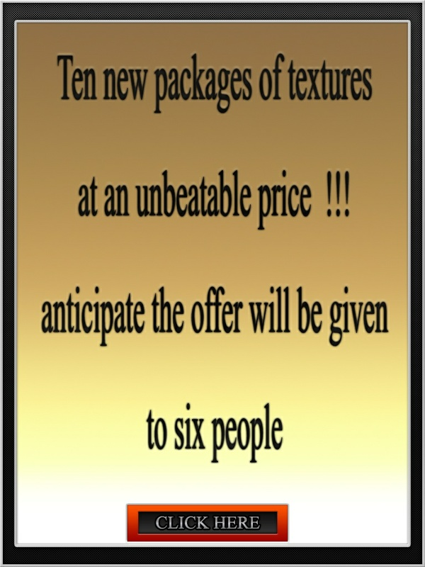 Ten new packages of textures at an unbeatable price . offer will be given to six people