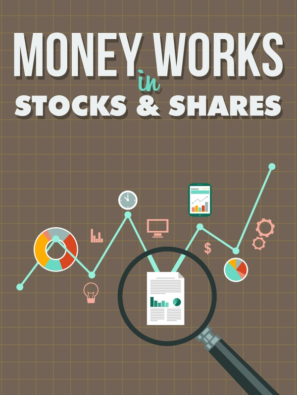 Money Works in Stocks & Shares