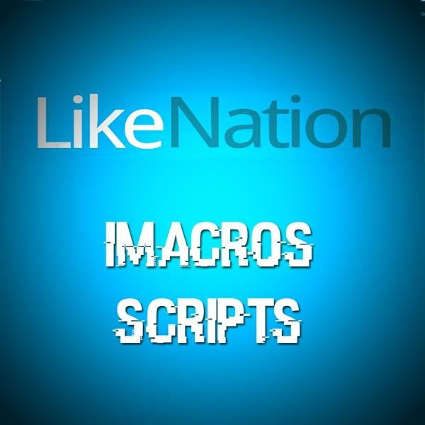 Likenation iMacro Automation Scripts