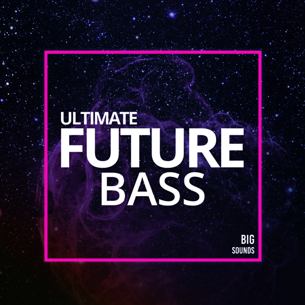 Big Sounds Ultimate Future Bass