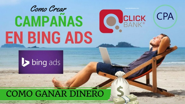 Entrenamiento PPC Bing Ads   Campañas   Aceptación en Redes CPA   Dinero con Clickbank