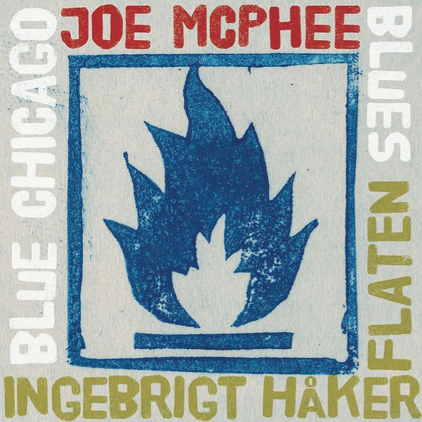 MW841 Blue Chicago Blues - Joe McPhee / Ingebrigt Haker Flaten