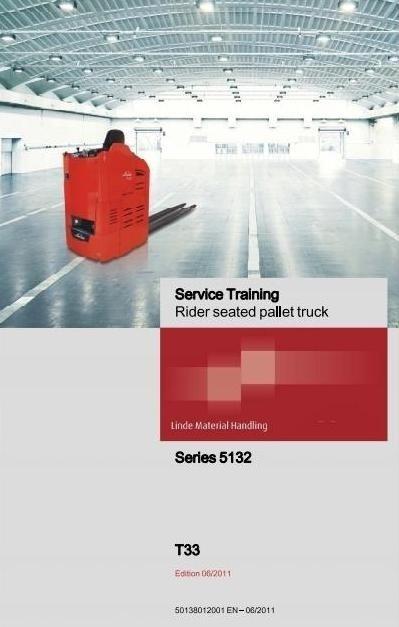 Linde Pallet Truck Type 5132: T33 Service Training (Workshop) Manual