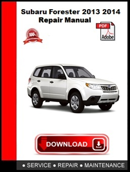 Subaru Forester 2013 2014 Repair Manual