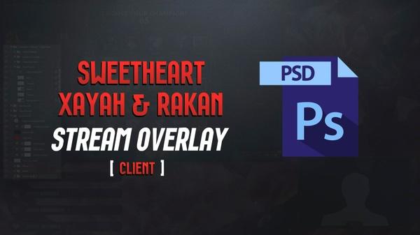 [PSD] SWEETHEART XAYAH & RAKAN - CLIENT OVERLAY