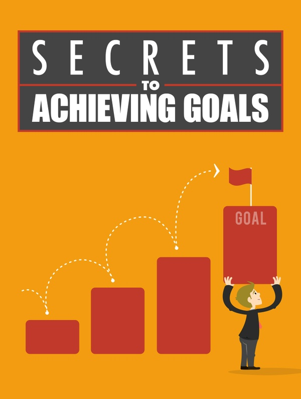 Secrets to Achieving Goals