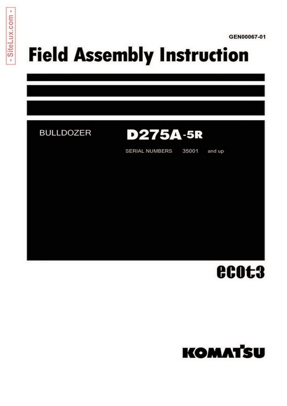 Komatsu D275A-5R Bulldozer (35001 and up) Field Assembly Instruction - GEN00067-01