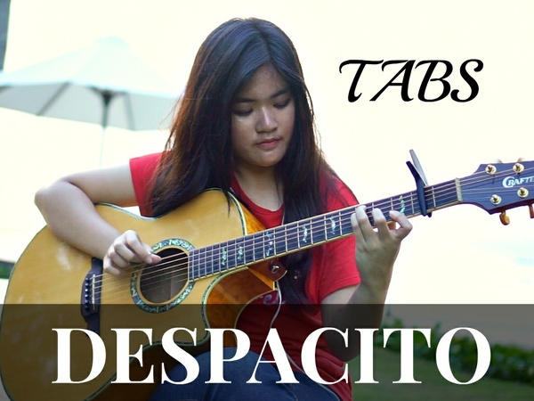 (Luis Fonsi, Daddy Yankee, Justin Bieber) Despacito - Fingerstyle Guitar TABS