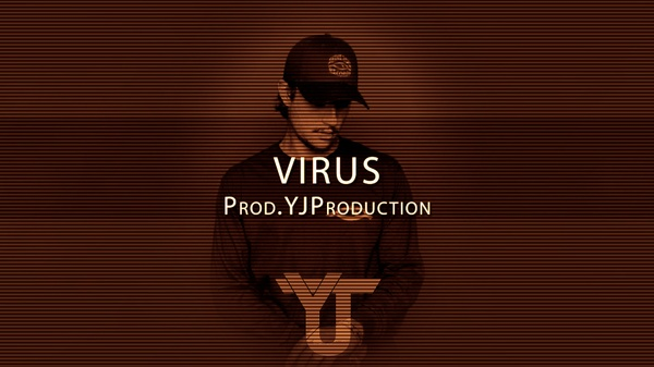 Virus | YJ Production