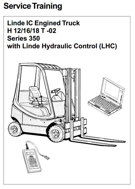 Linde IC-Engined Forklift Truck 350-02 Series: H12, H16, H18 Service Training Manual