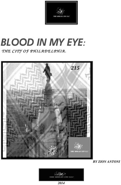 BLOOD IN MY EYE: THE CITY OF PHILADELPHIA
