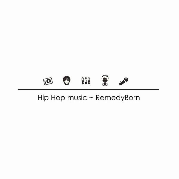 Hip Hop music - RemedyBorn