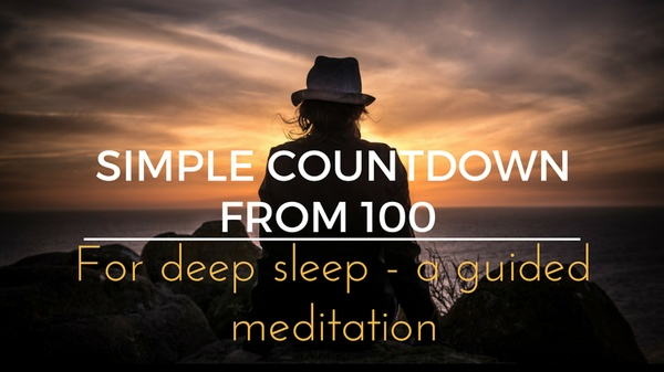 SIMPLE COUNTDOWN FROM 100 For deep sleep - a guided meditation