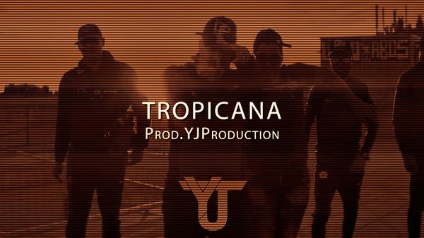Tropicana | YJ Production