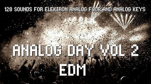Elektron Analog Four/Keys Sound Pack - Analog Day Vol.2 EDM - 128 Presets (MKII compatible)