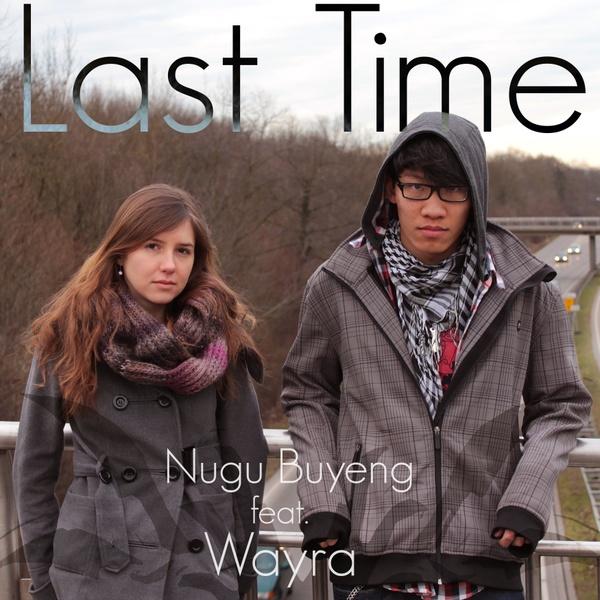 Last Time - Wayra Feat. Nugu Buyeng [inkl. Acoustic-Version]