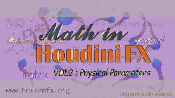 Math in Houdini FX VOL 2 - Physical Parameters