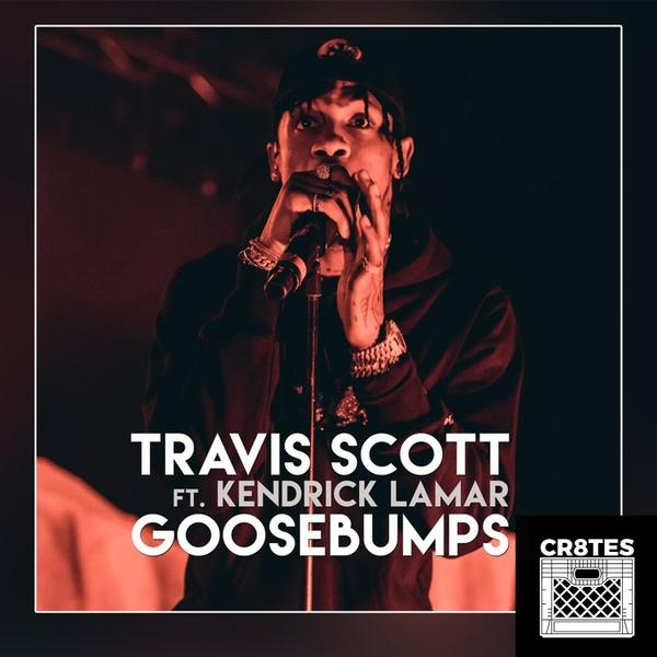 Travis Scott ft. Kendrick Lamar - Goosebumps (Cr8tes Mini Kit).zip
