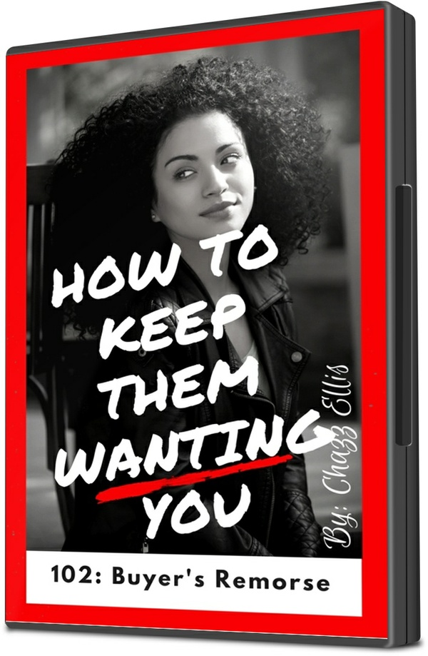 How to Keep Them Wanting You: 102- Buyer's Remorse