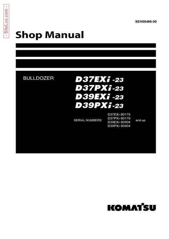 Komatsu D37EXi-23, D37PXi-23, D39EXi-23, D39PXi-23 Bulldozer Shop Manual - SEN06486-00