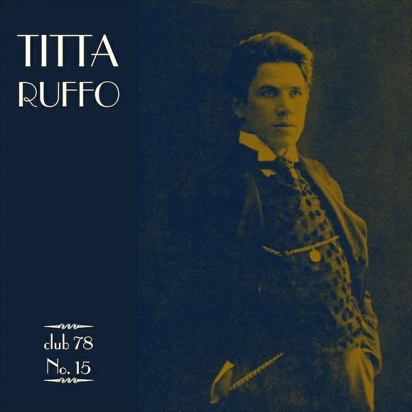 Titta Ruffo * club 78 No. 15